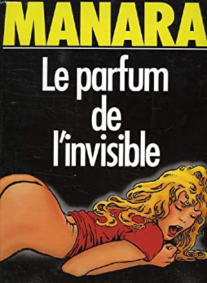 LE PARFUM DE L'INVISIBLE: MANARA MILO