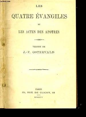 LES QUATRES EVANGILES ET LES ACTES DES: J.-F. OSTERVALD
