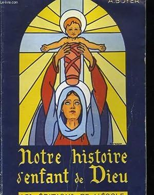 NOTRE HISTOIRE D'ENFANT DE DIEU: A. BOYER.