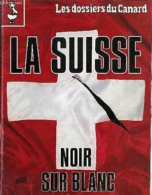 LES DOSSIERS DU CANARD N°35 LA SUISSE: COLLECTIF