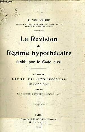 LA REVISION DU REGIME HYPOTHECAIRE ETABLI PAR: L.GUILLOUARD