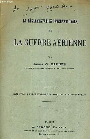 LA REGLEMENTATION INTERNATIONALE DE LA GUERRE AERIENNE - EXTRAIT DE LA REVUE GENERALE DE DROIT ...