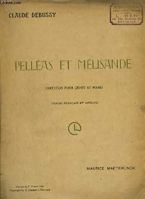 PELLEAS ET MELISANDE - DRAME LYRIQUE EN 5 ACTES ET 12 TABLEAUX - POUR PIANO ET CHANT AVEC PAROLES ...