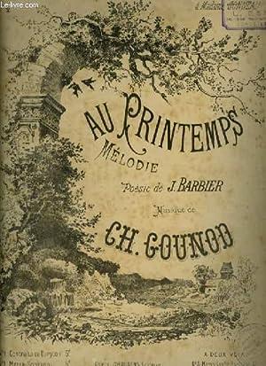 AU PRINTEMPS - MELODIE N°2 POUR PIANO ET CHANT.: GOUNOD CH.