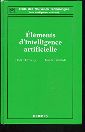 ELEMENTS D'INTELLIGENCE ARTIFICIELLE.: HENRI FARRENY, MALIK GHALLAB