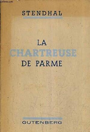 LA CHARTREUSE DE PARME.: STENDHAL