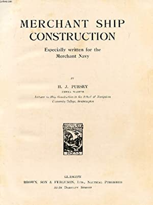 MERCHANT SHIP CONSTRUCTION, ESPECIALLY WRITTEN FOR THE: PURSEY H. J.