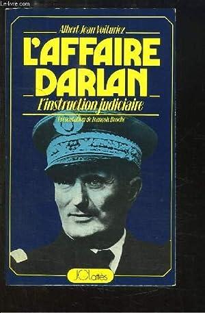 L'Affaire Darlan. L'instruction judiciaire.: VOITURIEZ Albert Jean