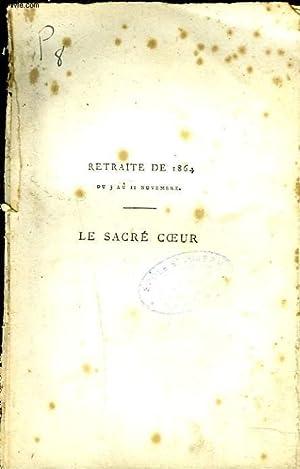 RETRAITE DE 1864, DU 3 AU 11 NOVEMBRE. LE SACRE COEUR SOUS LA PROTECTION SPECIALE DE LA ...