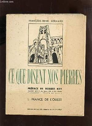 CE QUE DISENT NOS PIERRES / TOME I : FRANCE DE L'OUEST - DE CARNAC AU PALAIS DU TROCADERO...