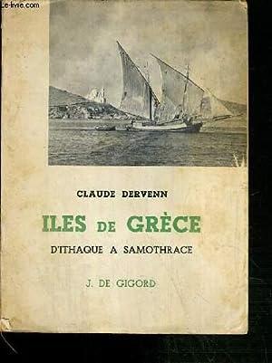ILES DE GRECE - D'ITHAQUE A SAMOTHRACE.: DERVENN CLAUDE.