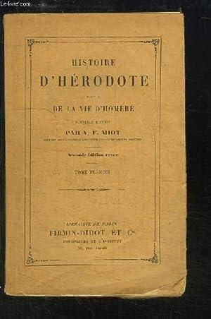 Histoire d'Hérodote. Suivie de la Vie d'Homère. TOME 1er: MIOT A.F.