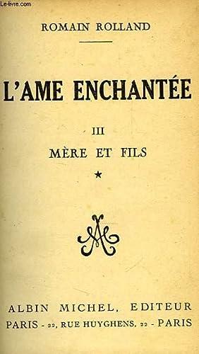L'AME ENCHANTEE, TOME III, MERE ET FILS: ROLLAND Romain