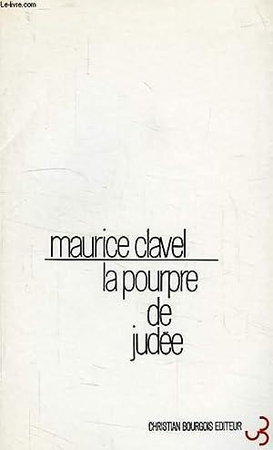 LA POURPRE DE JUDEE, OU LES DELICES: CLAVEL MAURICE