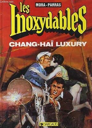 LES INOXYDABLES - CHANG-HAI LUXURY: MORA / PARRAS