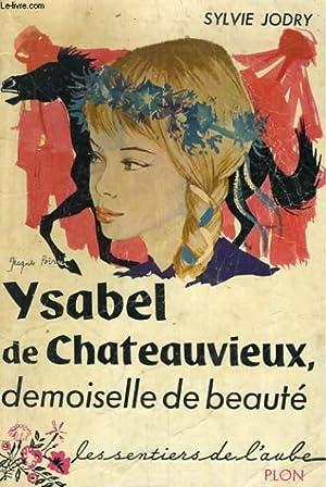 YSABEL DE CHATEAUVIEUX, DEMOISELLE DE BEAUTE: JODRY Sylvie