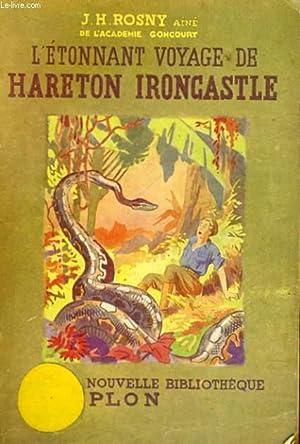 L'ETONNANT VOYAGE DE HARETON IRONCASTLE: ROSNY J.H. Aîné