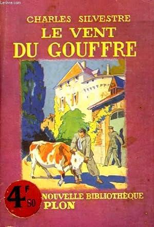 LE VENT DU GOUFFRE: SILVESTRE Charles