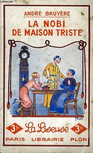 LA NOBI DE MAISON TRISTE: BRUYERE André
