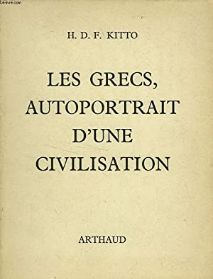 LES GRECS, AUTOPORTRAIT D'UNE CIVILISATION: KITTO H.D.F
