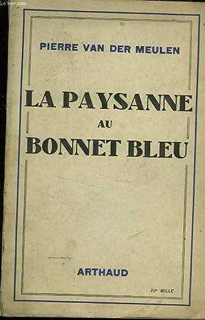 LA PAYSANNE AU BONNET BLEU: VAN DER MEULEN PIERRE