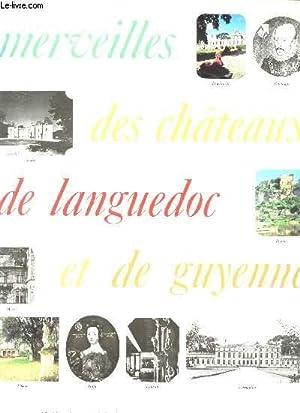 MERVEILLES DES CHATEAUX DE LANGUEDOC ET DE GUYENNE.: COLLECTIF