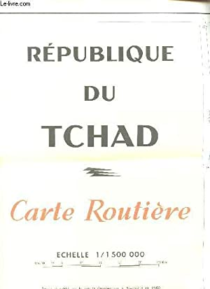 CARTE COULEURS DEPLIANTE : REPUBLIQUE DU TCHAD - CARTE ROUTIERE / ECHELLE 1/1 500 000 - ...