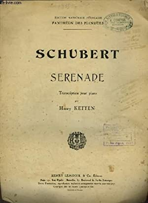 SERENADE - TRANSCRIPTION POUR PIANO.: SCHUBERT