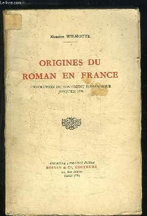 Origines du Roman en France. L'évolution du sentiment romanesque jusqu'en 1240: ...