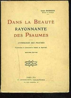 DANS LA BEAUTE RAYONNANTE DES PSAUMES. ANTHOLOGIE DES PSAUMES.: LOUIS SOUBIGOU