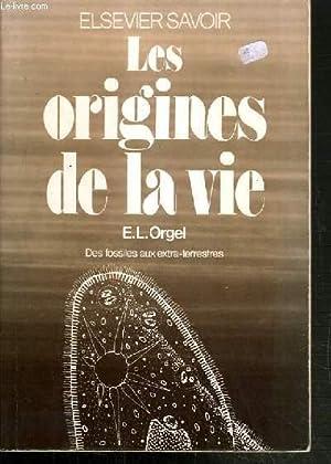 LES ORIGINES DE LA VIE - DES: ORGEL E.L.