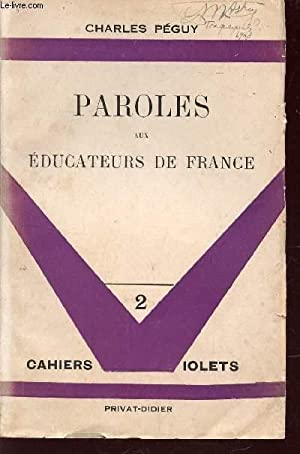 "PAROLES AUX EDUCATEURS DE FRANCE - COLLECTION ""CAHIERS VIOLETS"" - N°2.: PEGUY CHARLES"