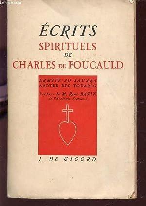 ECRITS SPIRTUELS DE CHARLES DE FOUCAULD / ERMITE AU SAHARA - APOTRE DES TOAUREG / 14e ...