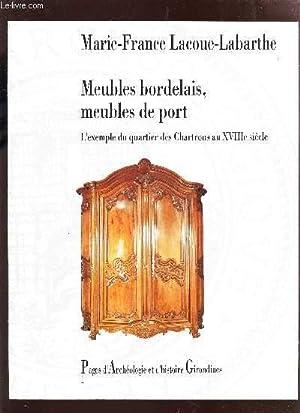 MEUBLES BORDELAIS, MEUBLES DE PORT - L'EXEMPLE DU QUARTIER DES CHARTRONS AU XVIIIe SIECLE - ...