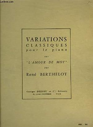 VARIATIONS CLASSIQUES - POUR LE PIANO -: BERTHELOT RENE
