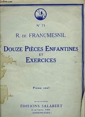 12 PIECES ENFANTINES ET EXERCICES : DE: FRANCMESNIL R. (DE)