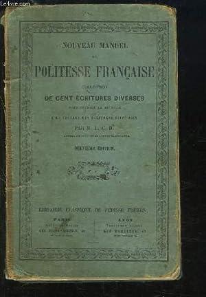 Nouveau Manuel de Politesse Française. Collection des Cents Ecritures diverses, pour exercer la ...