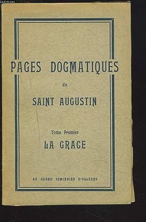 PAGES DOGMATIQUES DE SAINT AUGUSTIN, TOME I. LA GRACE.: SAINT AUGUSTIN
