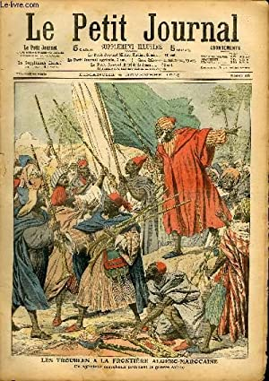 LE PETIT JOURNAL - supplément illustré numéro 833 - LES TROUBLES A LA FRONTIERE ALGERO-MAROCAINE: ...