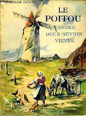 LE POITOU VENDEE DEUX SEVRES ET VIENNE: JACOUPY JACQUELINE