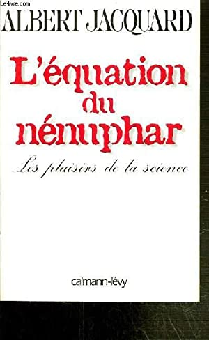 L'EQUATION DU NENUPHAR - LES PLAISIRS DE: JAQUARD ALBERT