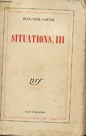 SITUATION, III.: SARTRE JEAN-PAUL