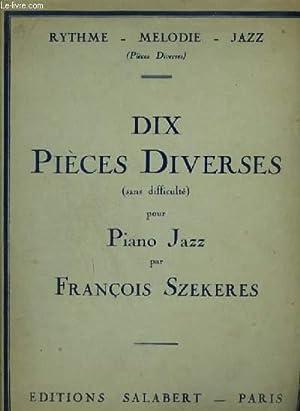 10 PIECES DIVERSES SANS DIFFICULTES POUR PIANO : PRELUDE EN SYNCOPE + RAG TIME + PITCH PATCH + LE ...