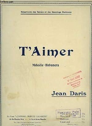 T'AIMER ! - POUR PIANO ET CHANT AVEC PAROLES.: DARIS JEAN