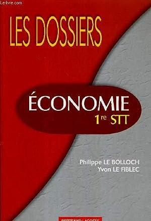 ECONOMIE - 1ère STT / COLLECTION LES DOSSIER: LE BELLOCH P. / LE FIBLEC Y