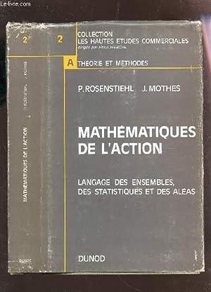 MATHEMATIQUES DE L'ACTION - LANGAGE DES ENSEMBLES, DES STATISTIQUES ET DES ALEAS - VOLUME 2 DE...