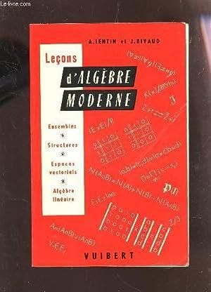 LECONS D'ALGEBRE MODERNE.: LENTIN A. -