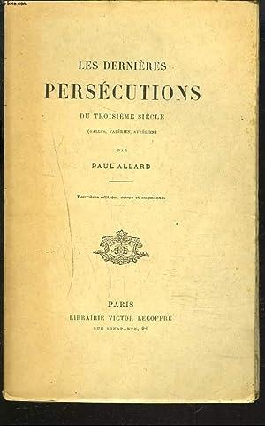 LES DERNIERES PERSECUTIONS DU TROISIEME SIECLE (Gallus, Valérien, Aurélien).: PAUL ...