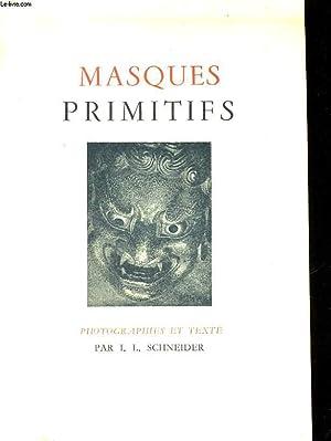 MASQUES PRIMITIFS: SCHNEIDER I. L.