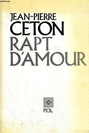RAPT D'AMOUR: CETON Jean-Pierre